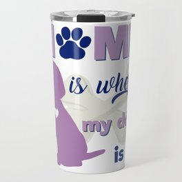 Home is where my dog ir / beagle Travel Mug