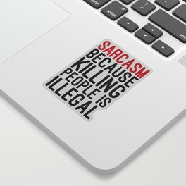 Sarcasm Funny Quote Sticker