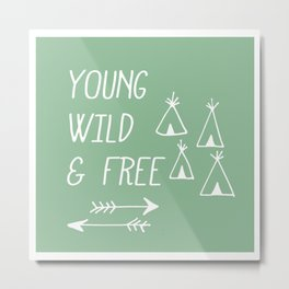 Young, Wild & Free Metal Print