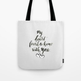 My Heart Found a Home With You Tote Bag