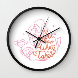 You have what it takes - mom with hijab Wall Clock