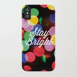 Stay Bright 1 iPhone Case