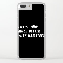 Funny Life's Much Better With Hamster Pun Quote Sayings Clear iPhone Case