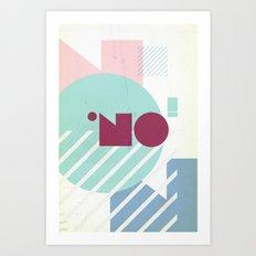 NO! Art Print