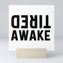 Tired Awake Mini Art Print