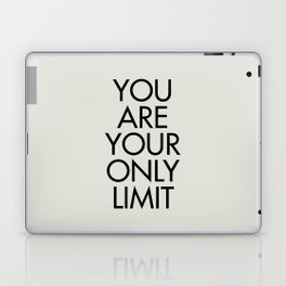 You are your only limit, inspirational quote, motivational signal, mental workout, daily routine Laptop & iPad Skin