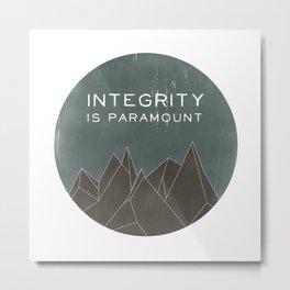 Integrity is Paramount Metal Print