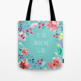 He has made me glad Bible quote Tote Bag