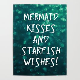 Mermaid Kisses and Starfish Wishes Poster