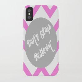 Don't stop Believn' iPhone Case