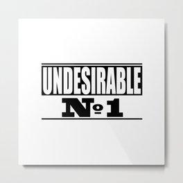 Undesirable Metal Print