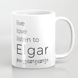 Live, love, listen to Elgar Coffee Mug