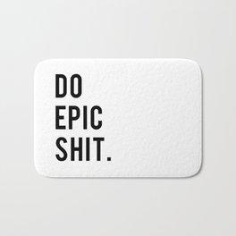 Do Epic Sh*t Minimal Motivational Quote Bath Mat