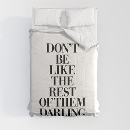 Don't Be Like the Rest of them Darling black-white typography poster black and white wall home decor Comforters