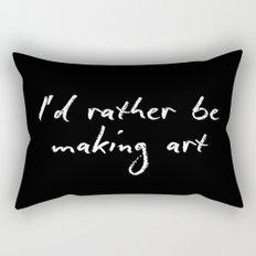 I'd rather be making art Rectangular Pillow
