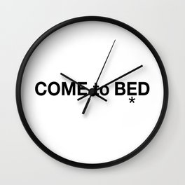 COME to BED Wall Clock