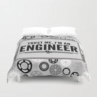 engineer Duvet Covers featuring Trust Me Engineer Quote by EnvyArt