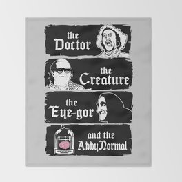 The doctor, the creature, the eye-gor and the abby normal Throw Blanket