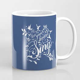 Let Your Heart Sing Coffee Mug