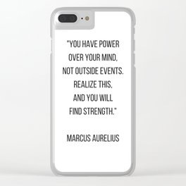 Stoic Philosophy Quote - you have power over your mind Clear iPhone Case