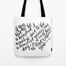 LIVE TO BE 100 Tote Bag