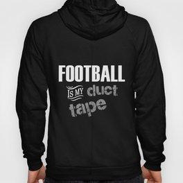 football is my duct tape footbal Hoody