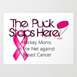 Hockey Moms in the Net Against Breast Cancer Art Print