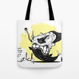 There's Always a Catch Tote Bag