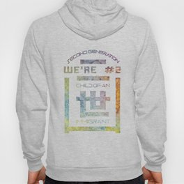 We're Number Two - Child of an Immigrant - Second Generation - Nisei Hoody