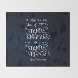 STAND UP TO OUR FRIENDS - HP1 DUMBLEDORE QUOTE Throw Blanket