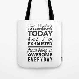 I'm Trying To Be Awesome Tote Bag