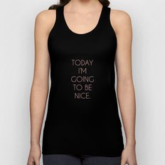 I'm Going To Be Nice Unisex Tank Top