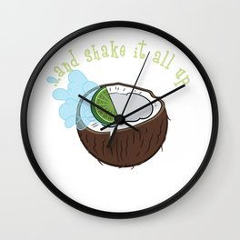 """Lime In The Coconut And Shake It All Up"" tee design perfect for liquor mixers fan out there!   Wall Clock"