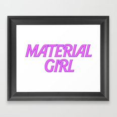 I Am A Material Girl Framed Art Print