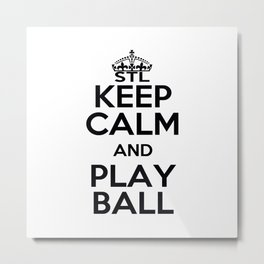 Keep Calm and Play Ball Metal Print