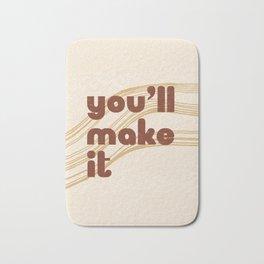 You'll Make It Bath Mat