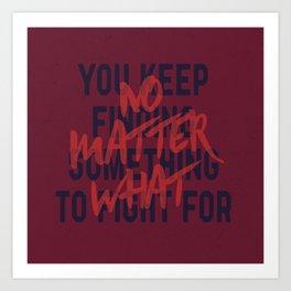 No Matter What Art Print