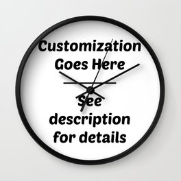 Customization Is Here! See description for details ↓ Wall Clock