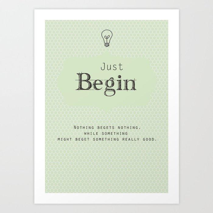 Just Begin Art Print