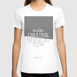 Write drunk, edit sober T-shirt