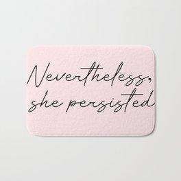 nevertheless she persisted Bath Mat