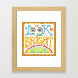 Look on the bright side Framed Art Print