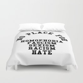 No Place For Homophobia Quote Duvet Cover