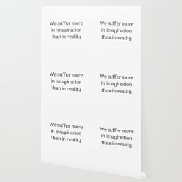 Empowering Quotes - We suffer more in imagination than in reality Wallpaper