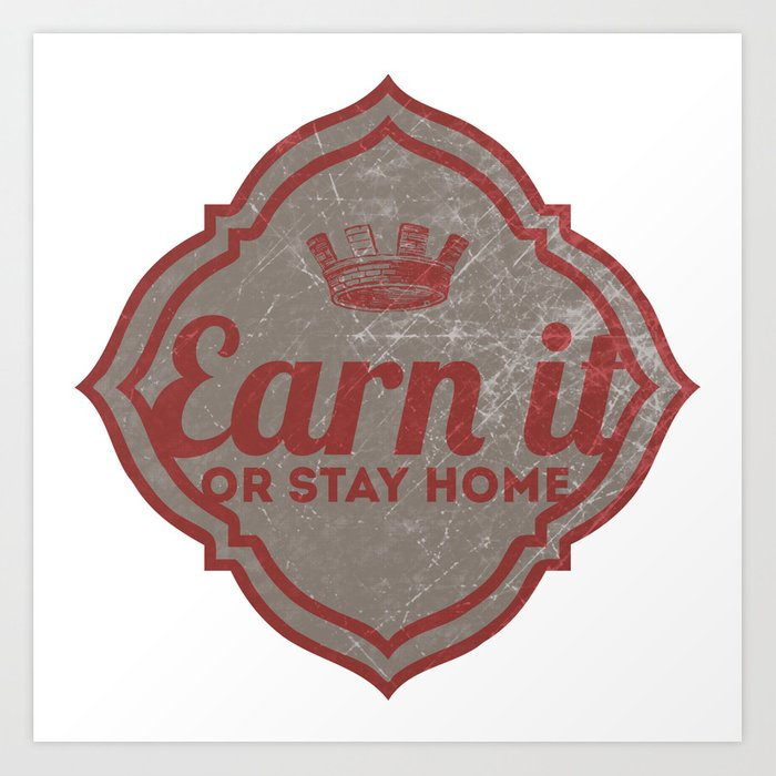 Earn It E-dub Art Print