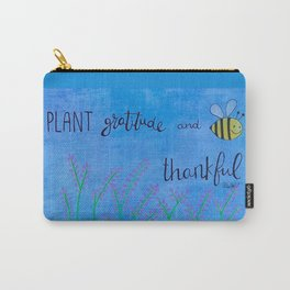 Plant Gratitude and BEE Thankful Carry-All Pouch
