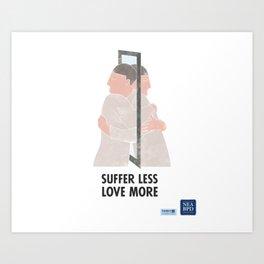 Suffer Less Love More Art Print
