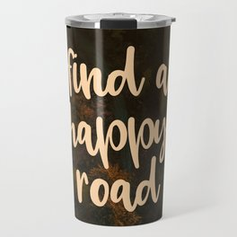 Find a happy road Travel Mug
