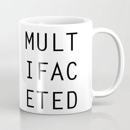 MULTIFACETED Coffee Mug