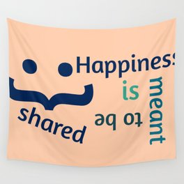 Happiness is meant to be shared! Wall Tapestry